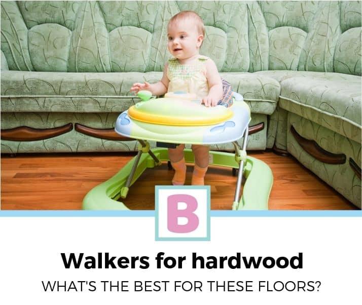 best baby walkers for hardwood floors reviewed
