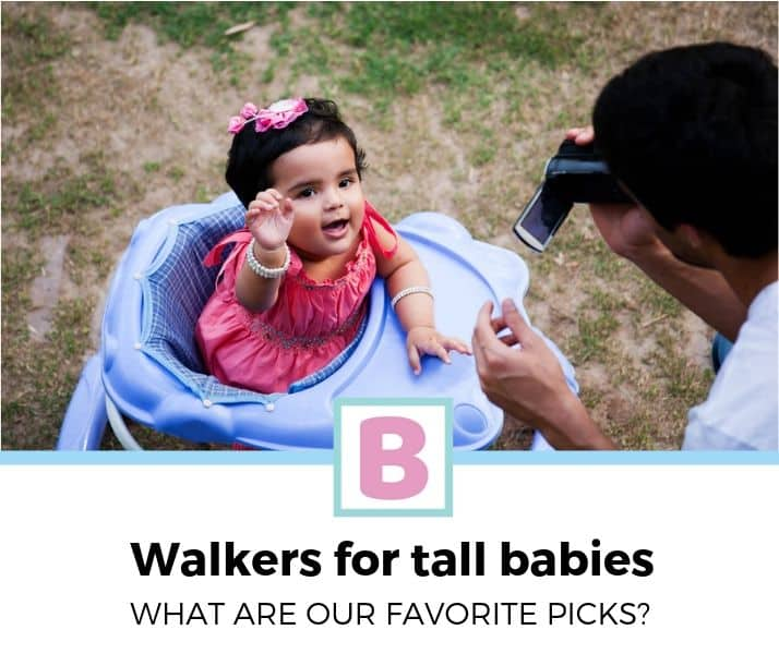 best baby walkers for tall babies reviewed